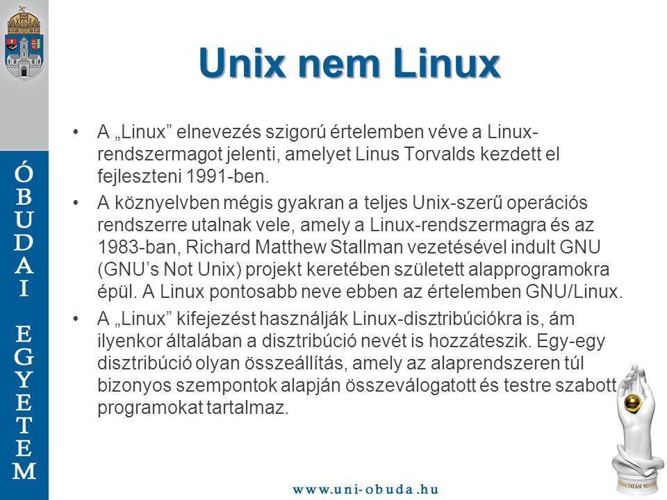 """Unix nem Linux A """"Linux"""" elnevezés szigorú értelemben véve a Linux- rendszermagot jelenti, amelyet Linus Torvalds kezdett el fejleszteni 1991-ben. A k"""