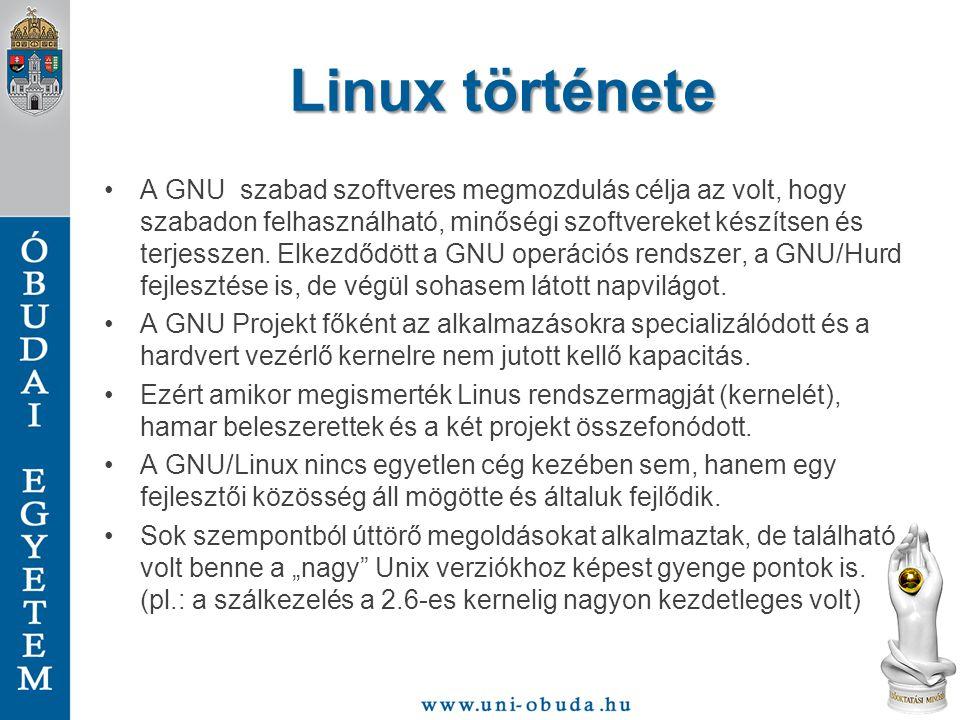 Linux története A GNU szabad szoftveres megmozdulás célja az volt, hogy szabadon felhasználható, minőségi szoftvereket készítsen és terjesszen. Elkezd