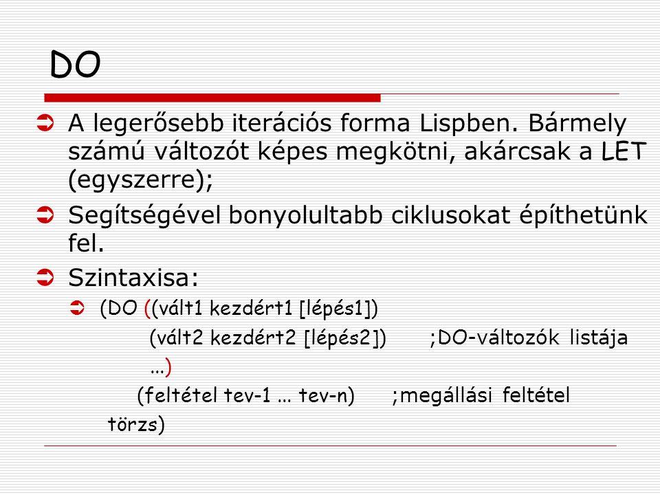 DO  A legerősebb iterációs forma Lispben.