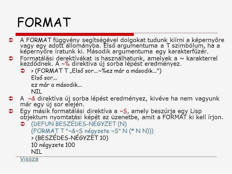 FORMAT  A FORMAT függvény segítségével dolgokat tudunk kiírni a képernyőre vagy egy adott állományba.