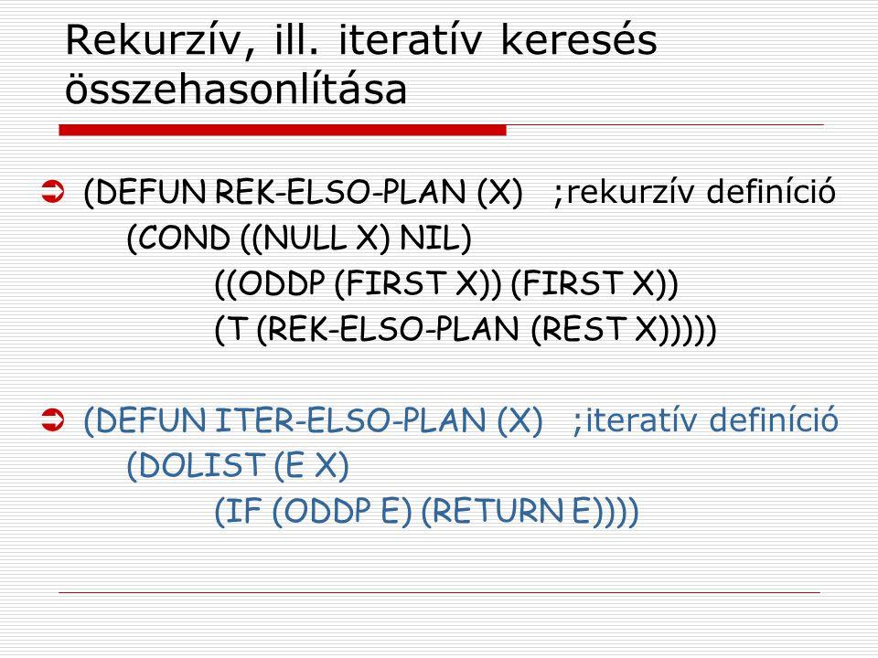 Rekurzív, ill.