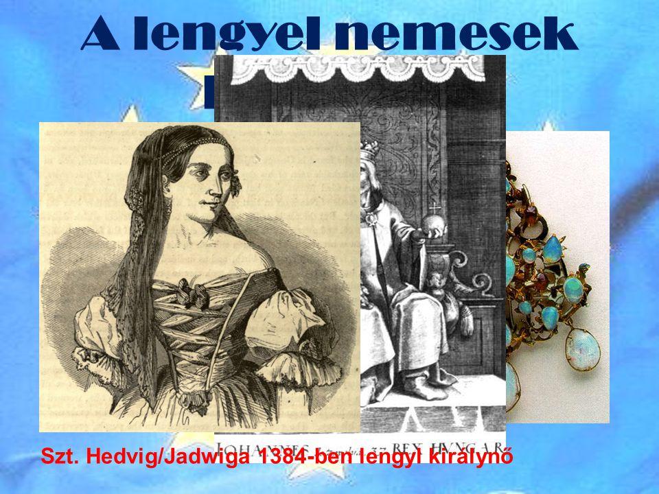 A lengyel nemesek bálványa Szt. Hedvig/Jadwiga 1384-ben lengyl királynő