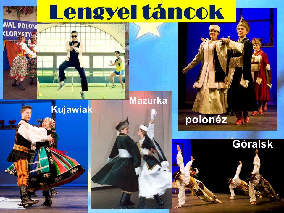 Lengyel táncok Góralsk Krakowiak Kujawiak Mazurka polonéz
