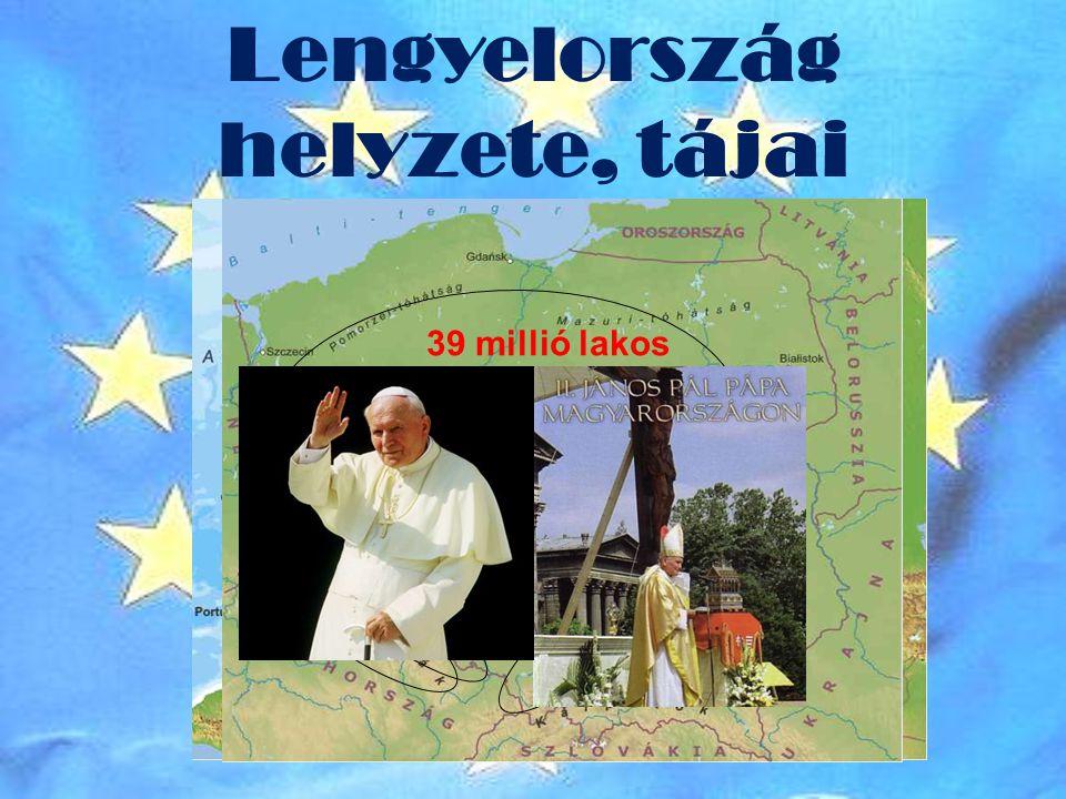 Lengyelország helyzete, tájai 39 millió lakos