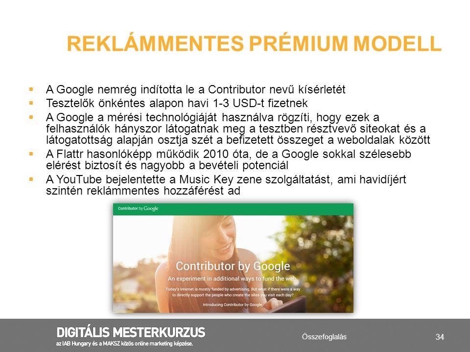 34  A Google nemrég indította le a Contributor nevű kísérletét  Tesztelők önkéntes alapon havi 1-3 USD-t fizetnek  A Google a mérési technológiáját