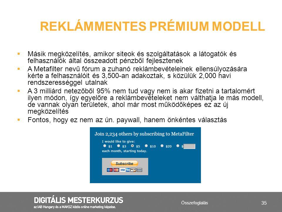 35  Másik megközelítés, amikor siteok és szolgáltatások a látogatók és felhasználók által összeadott pénzből fejlesztenek  A Metafilter nevű fórum a