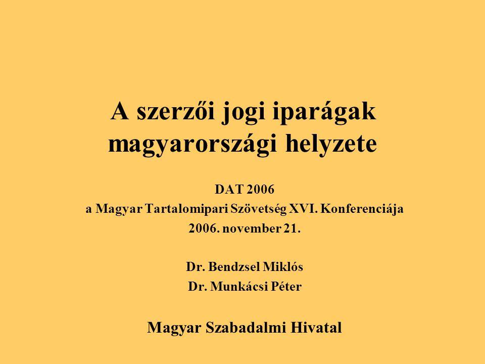 A szerzői jogi iparágak magyarországi helyzete DAT 2006 a Magyar Tartalomipari Szövetség XVI.
