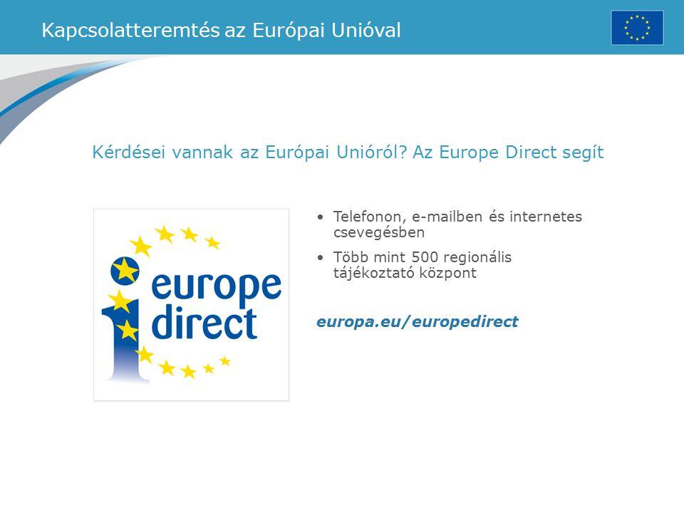 Kapcsolatteremtés az Európai Unióval Kérdései vannak az Európai Unióról? Az Europe Direct segít Telefonon, e-mailben és internetes csevegésben Több mi