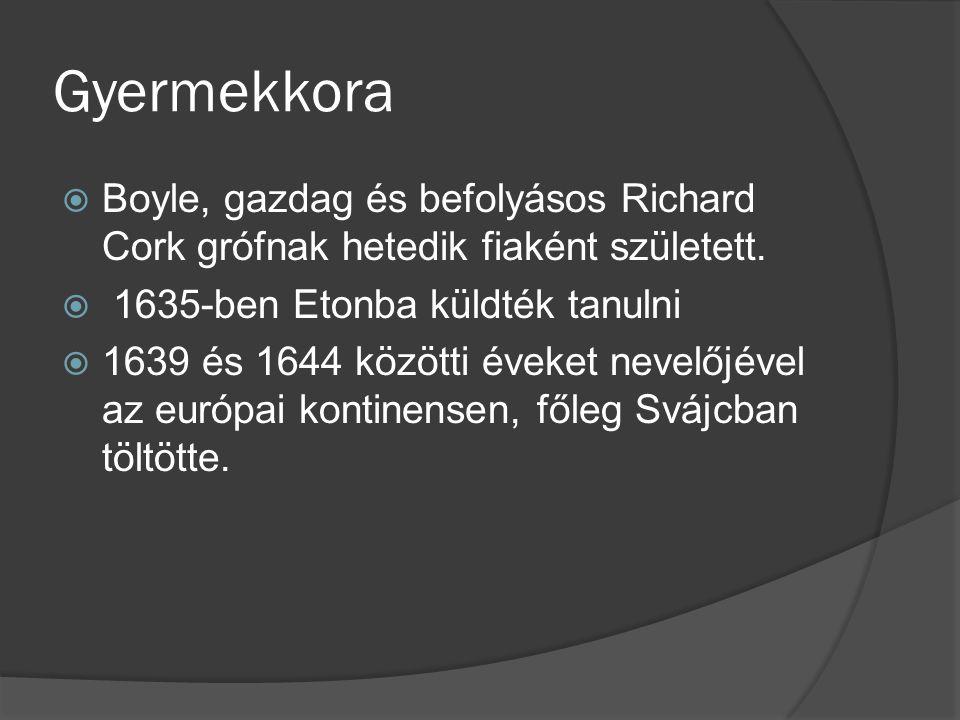 Gyermekkora  Boyle, gazdag és befolyásos Richard Cork grófnak hetedik fiaként született.  1635-ben Etonba küldték tanulni  1639 és 1644 közötti éve