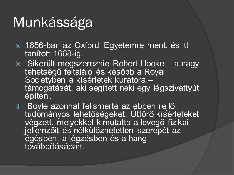 Munkássága  1656-ban az Oxfordi Egyetemre ment, és itt tanított 1668-ig.  Sikerült megszereznie Robert Hooke – a nagy tehetségű feltaláló és később
