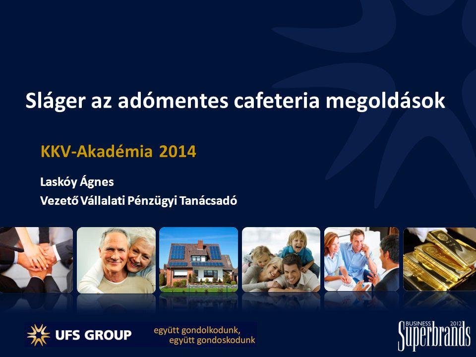 Sláger az adómentes cafeteria megoldások KKV-Akadémia 2014 Laskóy Ágnes Vezető Vállalati Pénzügyi Tanácsadó