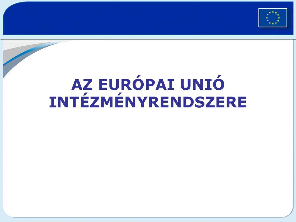 Az intézményrendszer jellege EU egyedülálló képződmény => működésében kormányközi és nemzetek feletti jegyek keverednek –Van saját jogi személyisége –DE.