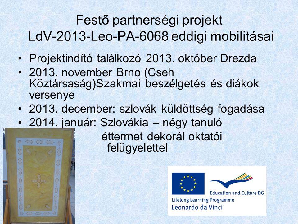 Festő partnerségi projekt LdV-2013-Leo-PA-6068 eddigi mobilitásai Projektindító találkozó 2013.