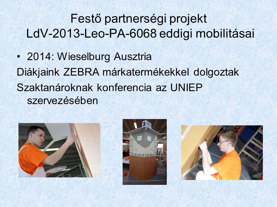 Festő partnerségi projekt LdV-2013-Leo-PA-6068 eddigi mobilitásai 2014: Wieselburg Ausztria Diákjaink ZEBRA márkatermékekkel dolgoztak Szaktanároknak konferencia az UNIEP szervezésében