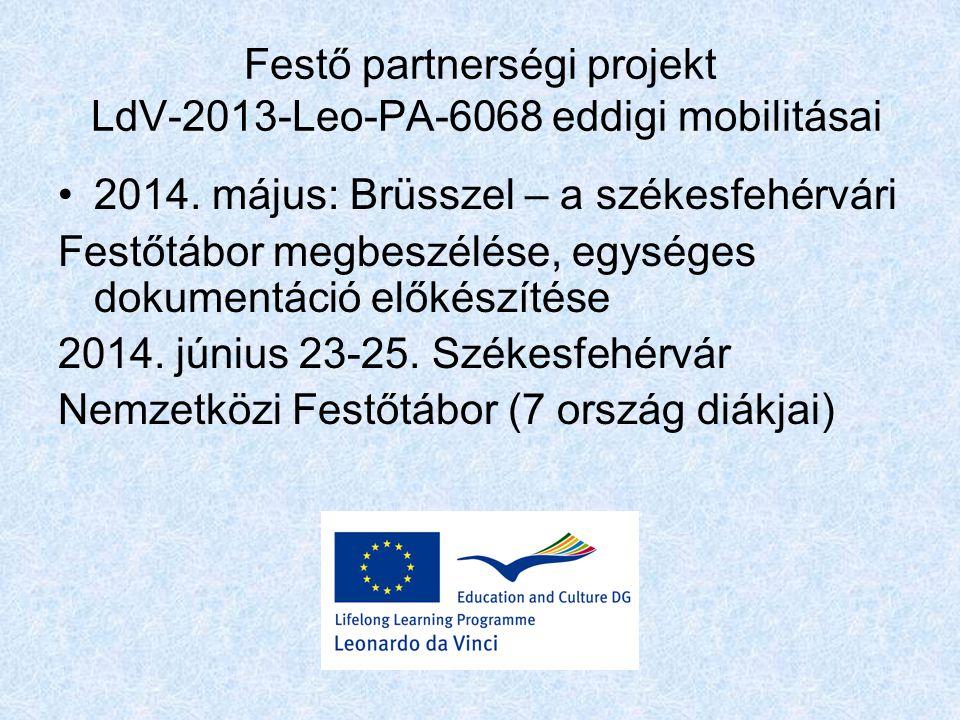 Festő partnerségi projekt LdV-2013-Leo-PA-6068 eddigi mobilitásai 2014.