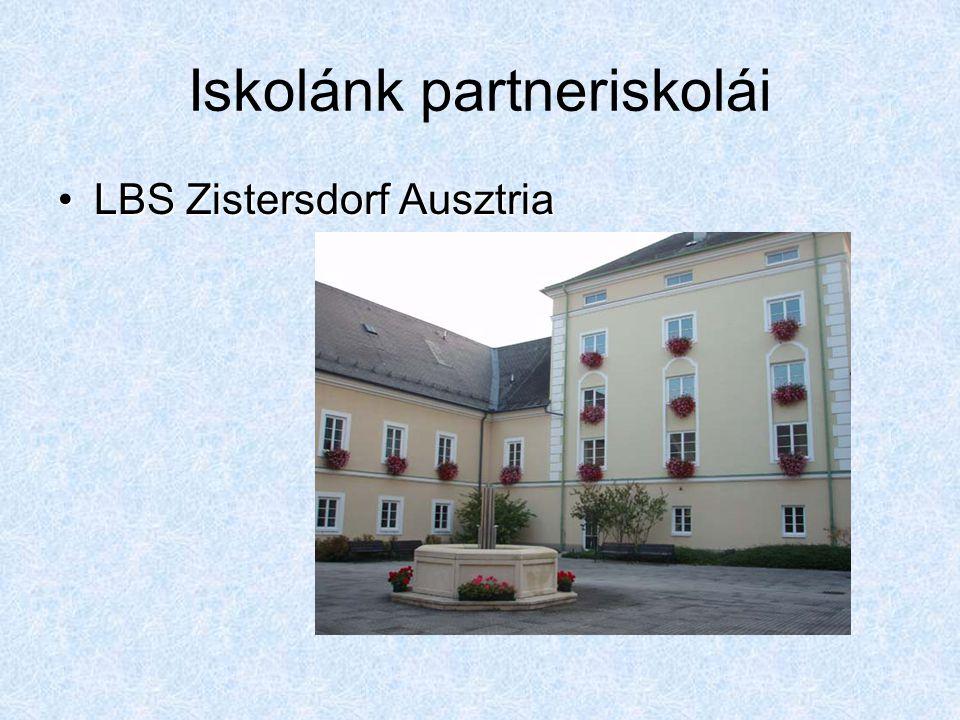 Iskolánk partneriskolái LBS Zistersdorf AusztriaLBS Zistersdorf Ausztria