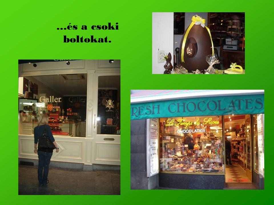 …és a csoki boltokat.