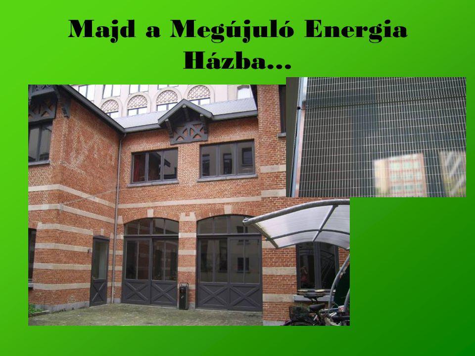 Majd a Megújuló Energia Házba…