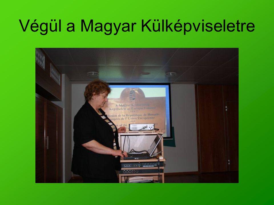 Végül a Magyar Külképviseletre