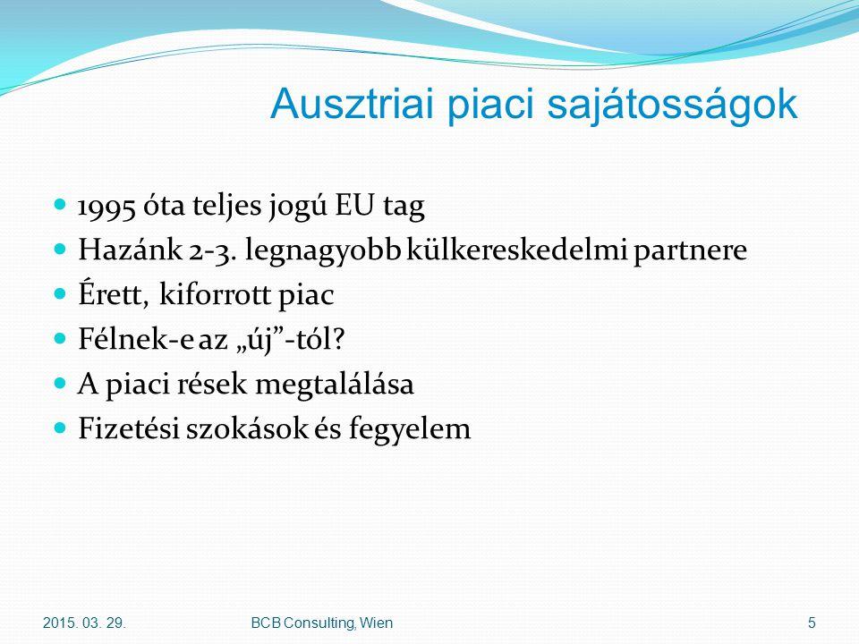 Ausztriai piaci sajátosságok 1995 óta teljes jogú EU tag Hazánk 2-3.
