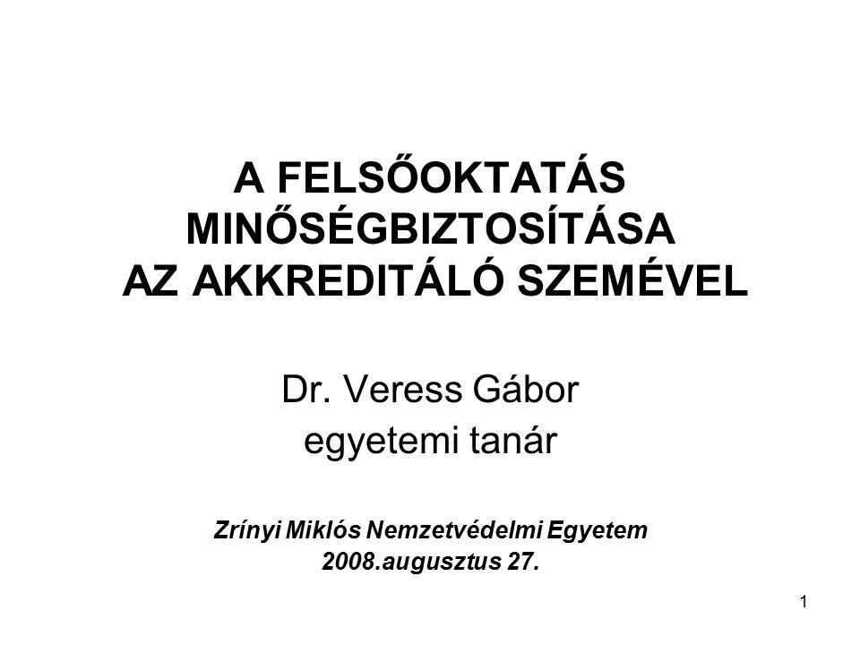 1 A FELSŐOKTATÁS MINŐSÉGBIZTOSÍTÁSA AZ AKKREDITÁLÓ SZEMÉVEL Dr.