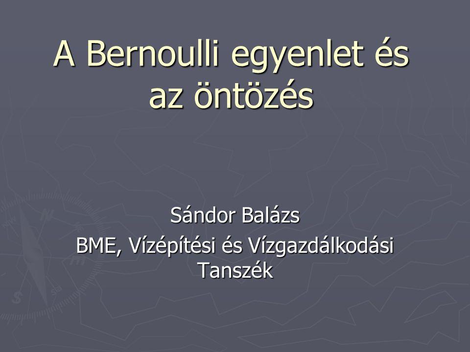 A Bernoulli egyenlet és az öntözés Sándor Balázs BME, Vízépítési és Vízgazdálkodási Tanszék