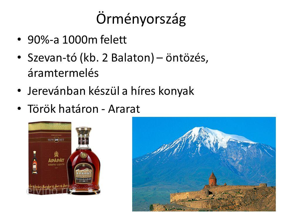 Örményország 90%-a 1000m felett Szevan-tó (kb. 2 Balaton) – öntözés, áramtermelés Jerevánban készül a híres konyak Török határon - Ararat