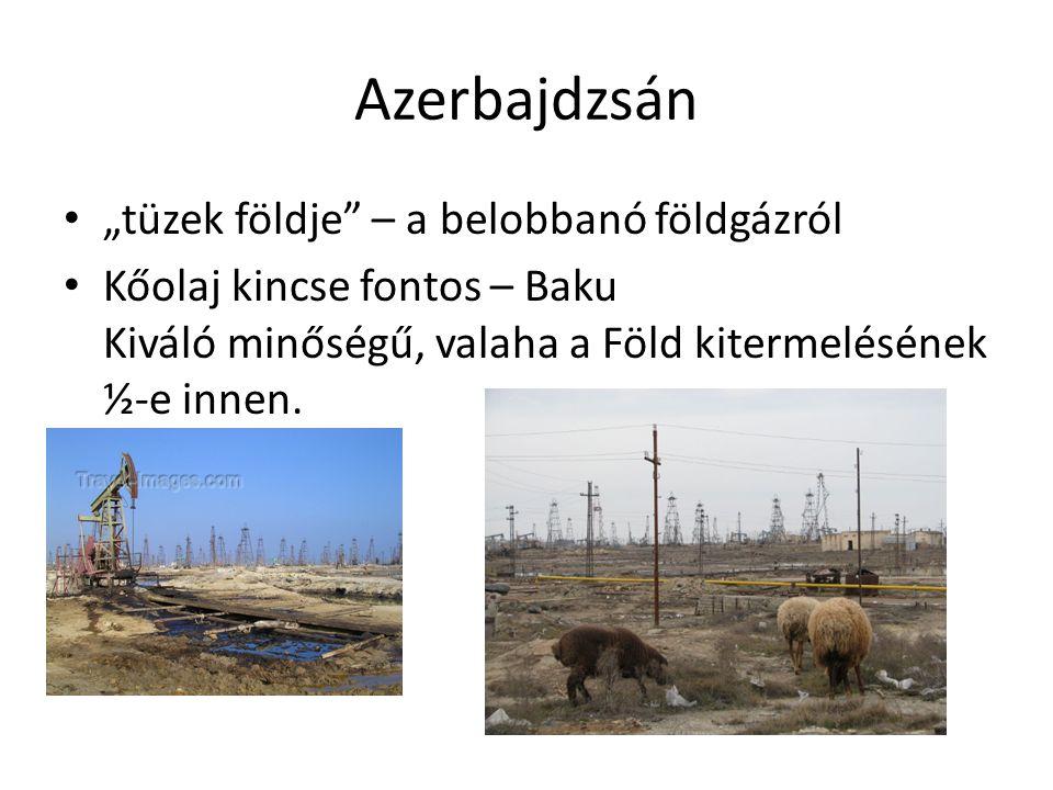"""Azerbajdzsán """"tüzek földje – a belobbanó földgázról Kőolaj kincse fontos – Baku Kiváló minőségű, valaha a Föld kitermelésének ½-e innen."""