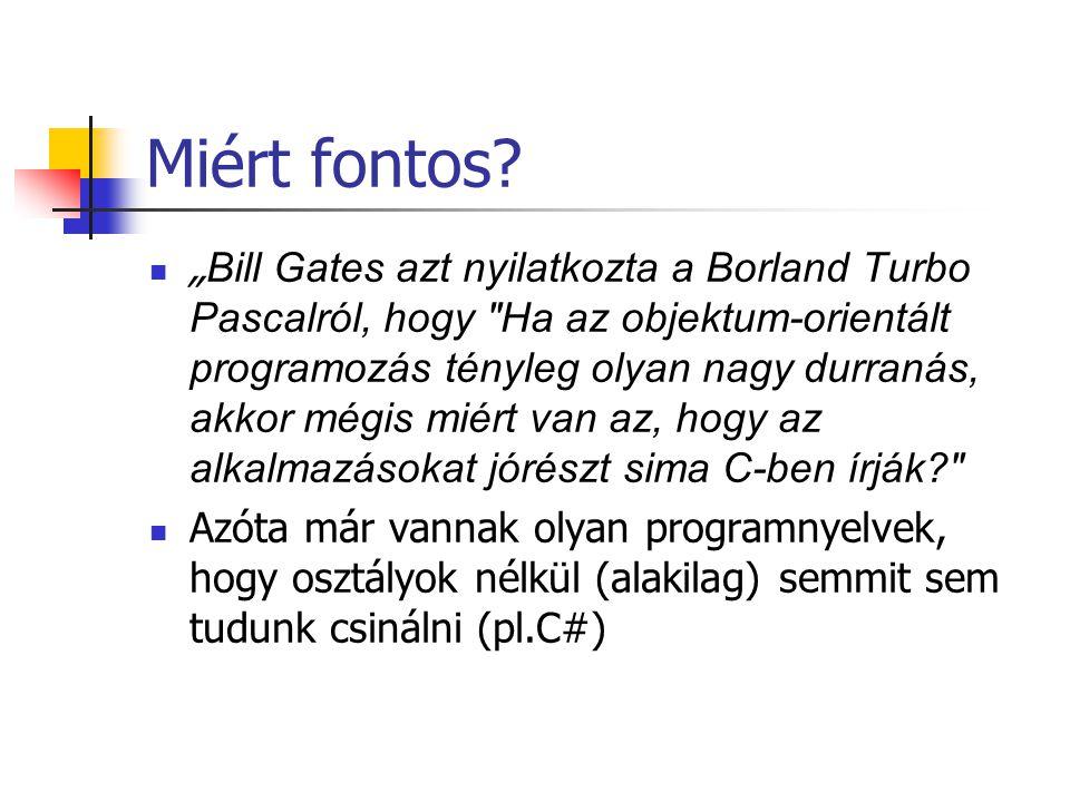 """Miért fontos? """" Bill Gates azt nyilatkozta a Borland Turbo Pascalról, hogy"""