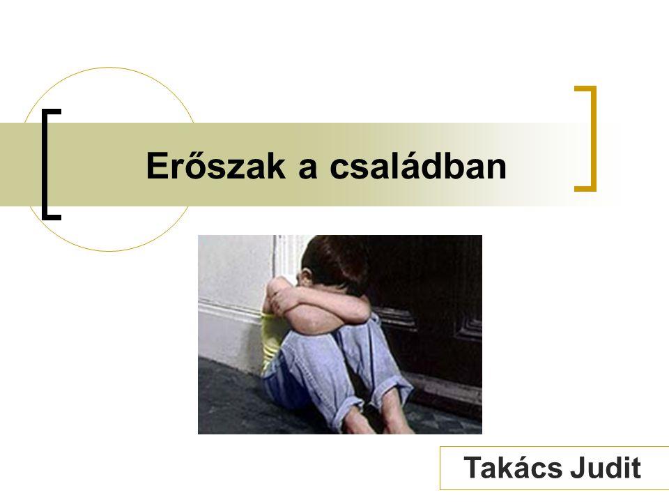 TEMATIKA 1.A családon belüli erőszak fogalma, rendszere, indítékának modelljei.