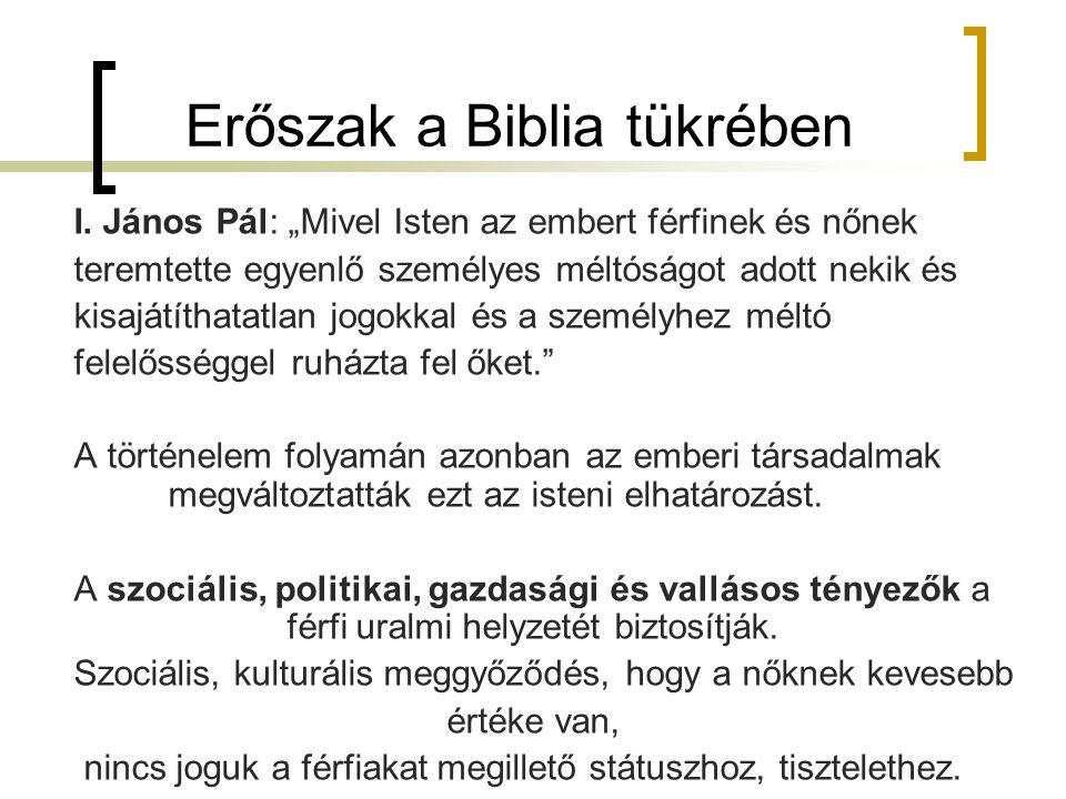 """Erőszak a Biblia tükrében I. János Pál: """"Mivel Isten az embert férfinek és nőnek teremtette egyenlő személyes méltóságot adott nekik és kisajátíthatat"""