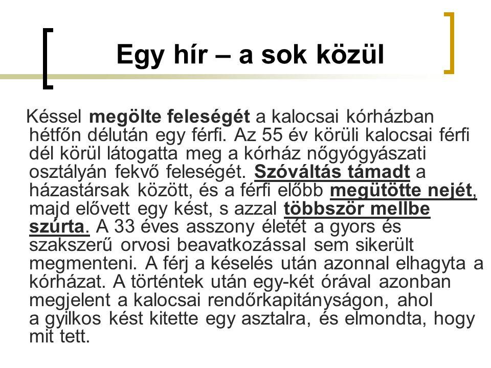 Egy hír – a sok közül Késsel megölte feleségét a kalocsai kórházban hétfőn délután egy férfi.