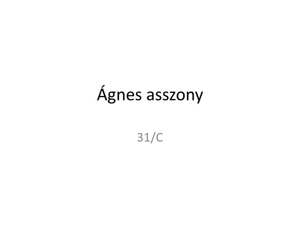 Ágnes asszony 31/C