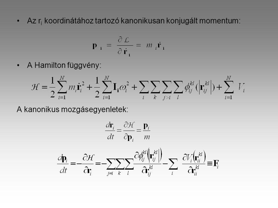 Az r i koordinátához tartozó kanonikusan konjugált momentum: A Hamilton függvény: A kanonikus mozgásegyenletek: