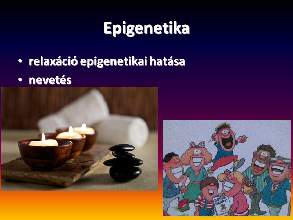 Epigenetika relaxáció epigenetikai hatása relaxáció epigenetikai hatása nevetés nevetés