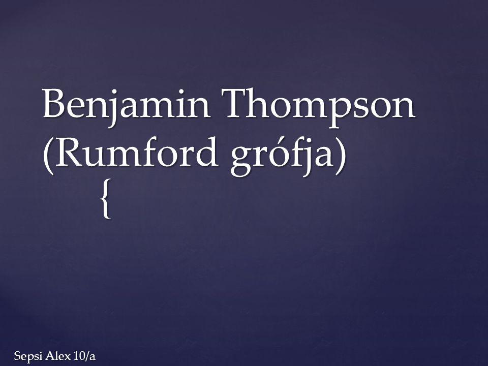 Sir Benjamin Thompson, később Rumford gróf, 1753 márc.