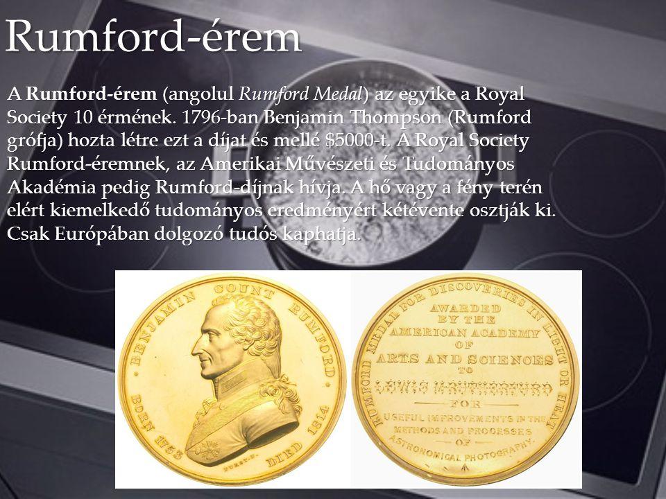 A Rumford-érem (angolul Rumford Medal) az egyike a Royal Society 10 érmének. 1796-ban Benjamin Thompson (Rumford grófja) hozta létre ezt a díjat és me