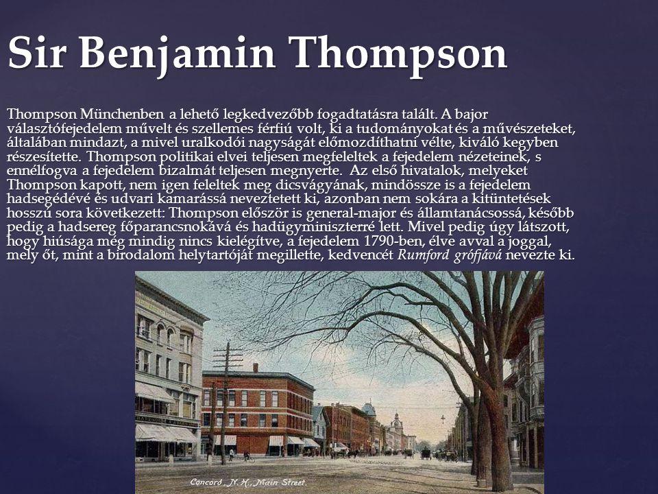 Thompson Münchenben a lehető legkedvezőbb fogadtatásra talált. A bajor választófejedelem művelt és szellemes férfiú volt, ki a tudományokat és a művés