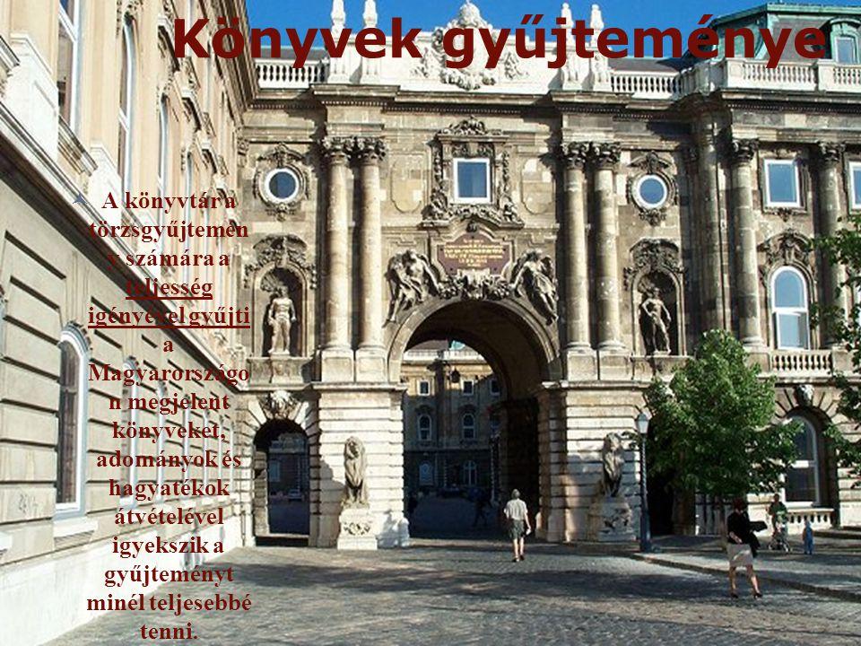 Könyvek gyűjteménye A könyvtár a törzsgyűjtemén y számára a teljesség igényével gyűjti a Magyarországo n megjelent könyveket, adományok és hagyatékok