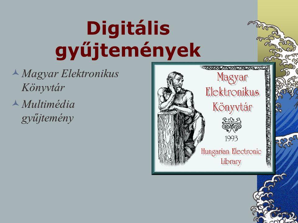 Digitális gyűjtemények Magyar Elektronikus Könyvtár Multimédia gyűjtemény