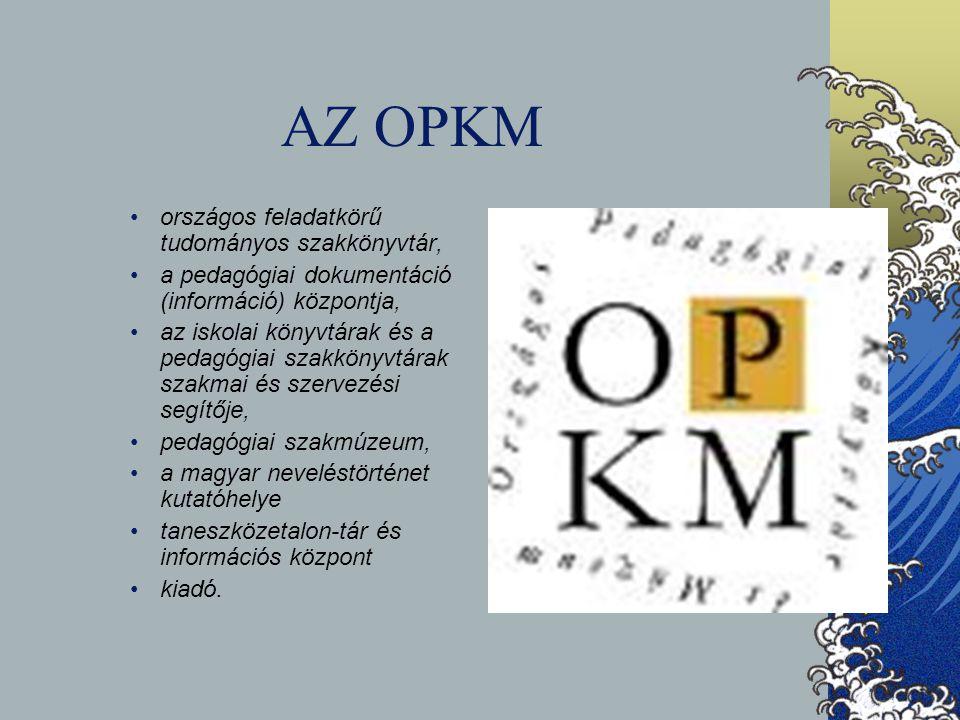 AZ OPKM országos feladatkörű tudományos szakkönyvtár, a pedagógiai dokumentáció (információ) központja, az iskolai könyvtárak és a pedagógiai szakköny