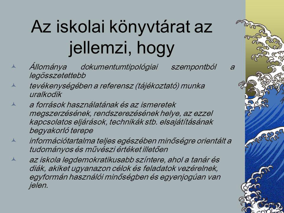 Az iskolai könyvtárat az jellemzi, hogy Állománya dokumentumtipológiai szempontból a legösszetettebb tevékenységében a referensz (tájékoztató) munka u