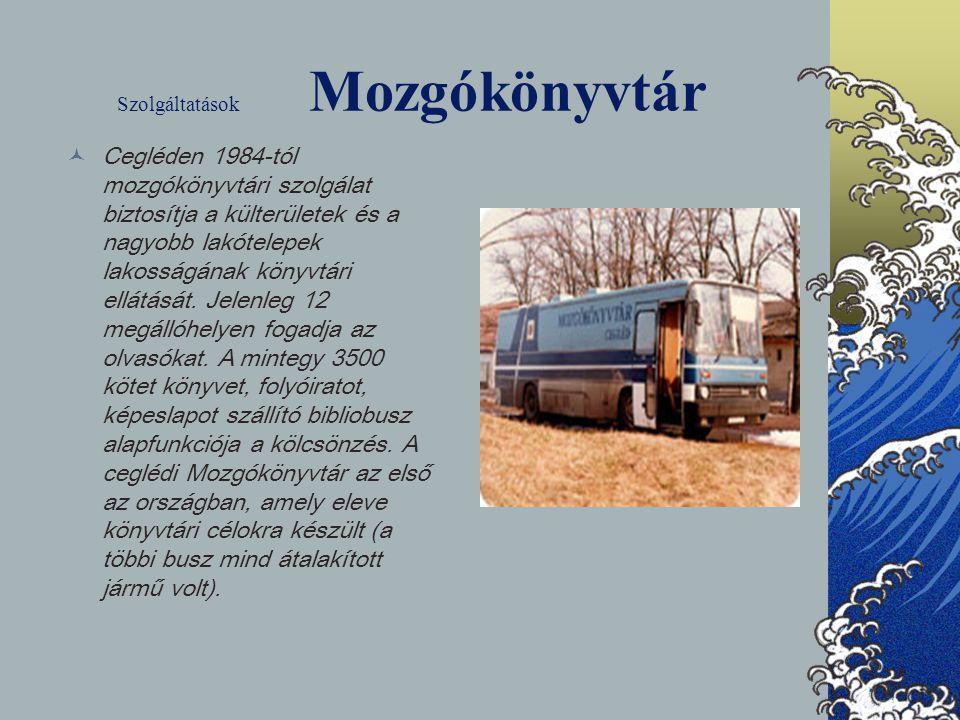 Szolgáltatások Mozgókönyvtár Cegléden 1984-tól mozgókönyvtári szolgálat biztosítja a külterületek és a nagyobb lakótelepek lakosságának könyvtári ellá