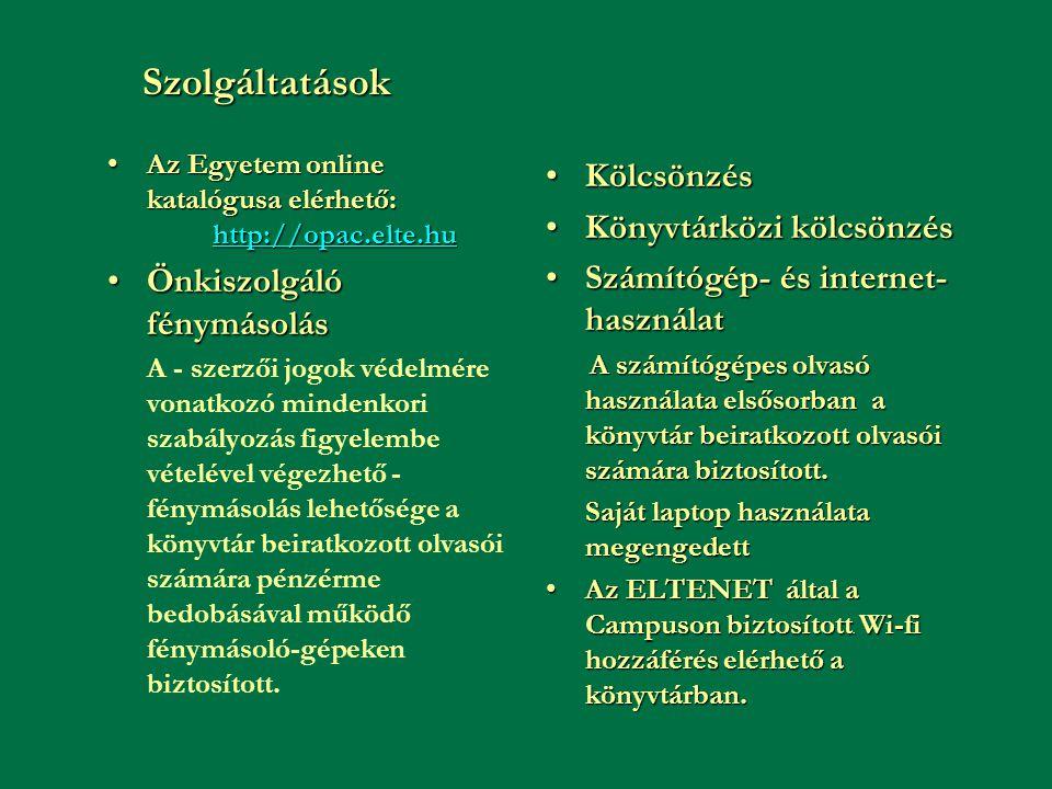 Szolgáltatások Az Egyetem online katalógusa elérhető: http://opac.elte.huAz Egyetem online katalógusa elérhető: http://opac.elte.hu http://opac.elte.h