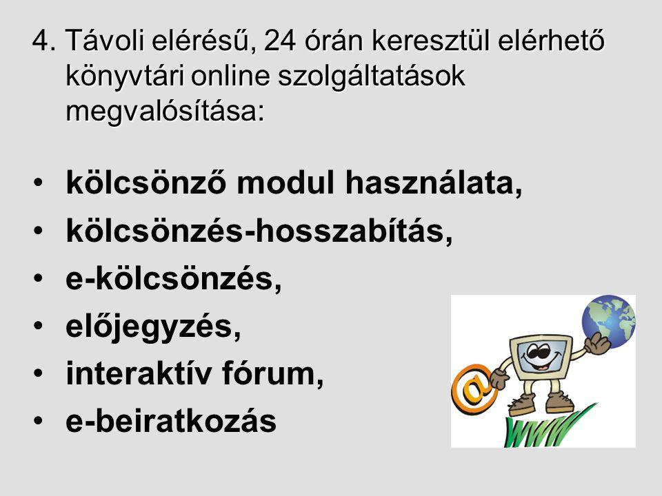 Távoli elérésű, 24 órán keresztül elérhető könyvtári online szolgáltatások megvalósítása: 4.