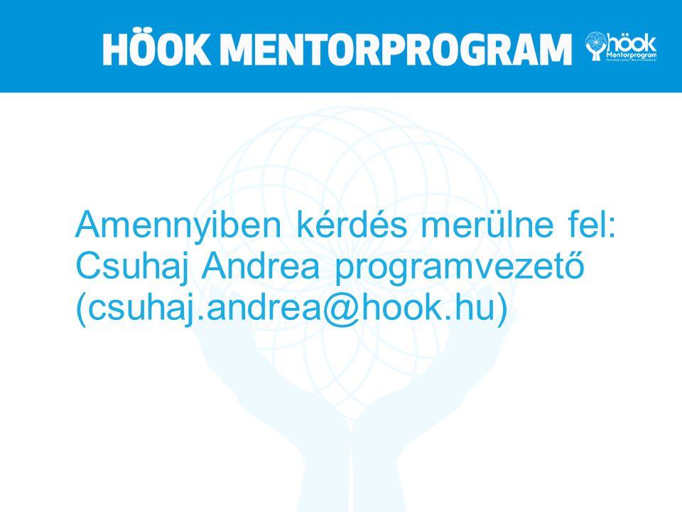 Amennyiben kérdés merülne fel: Csuhaj Andrea programvezető (csuhaj.andrea@hook.hu)