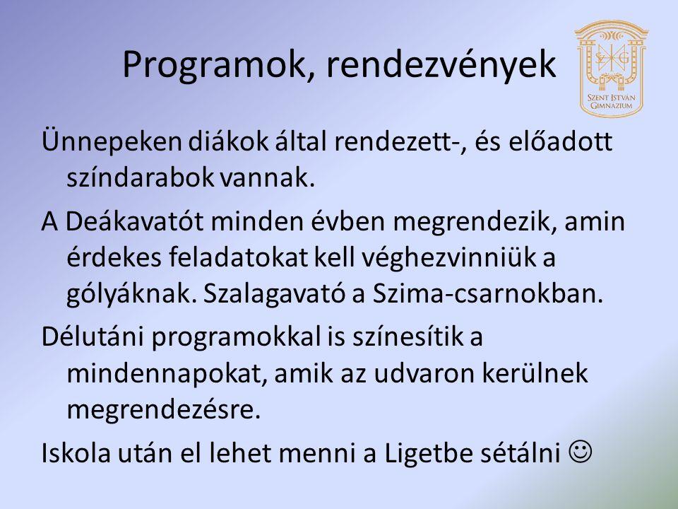 Programok, rendezvények Ünnepeken diákok által rendezett-, és előadott színdarabok vannak.