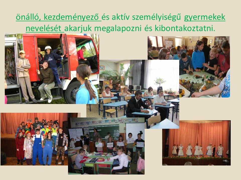 önálló, kezdeményező és aktív személyiségű gyermekek nevelését akarjuk megalapozni és kibontakoztatni.