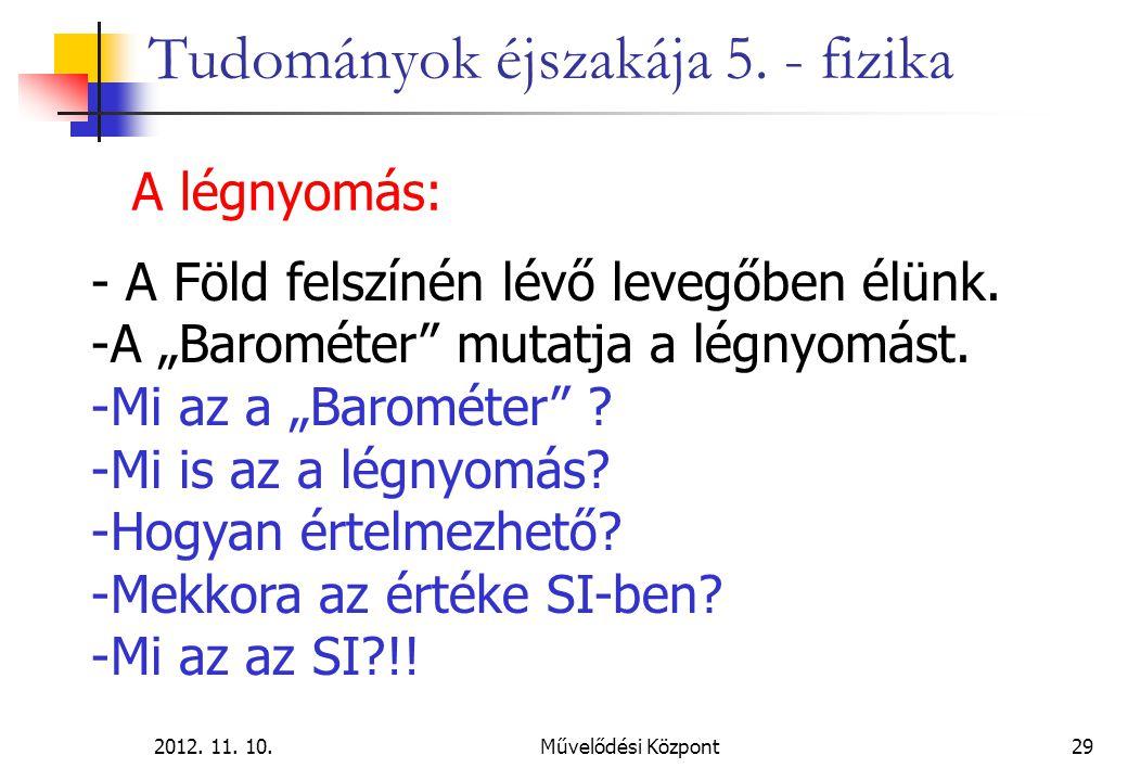 2012.11. 10.Művelődési Központ29 Tudományok éjszakája 5.