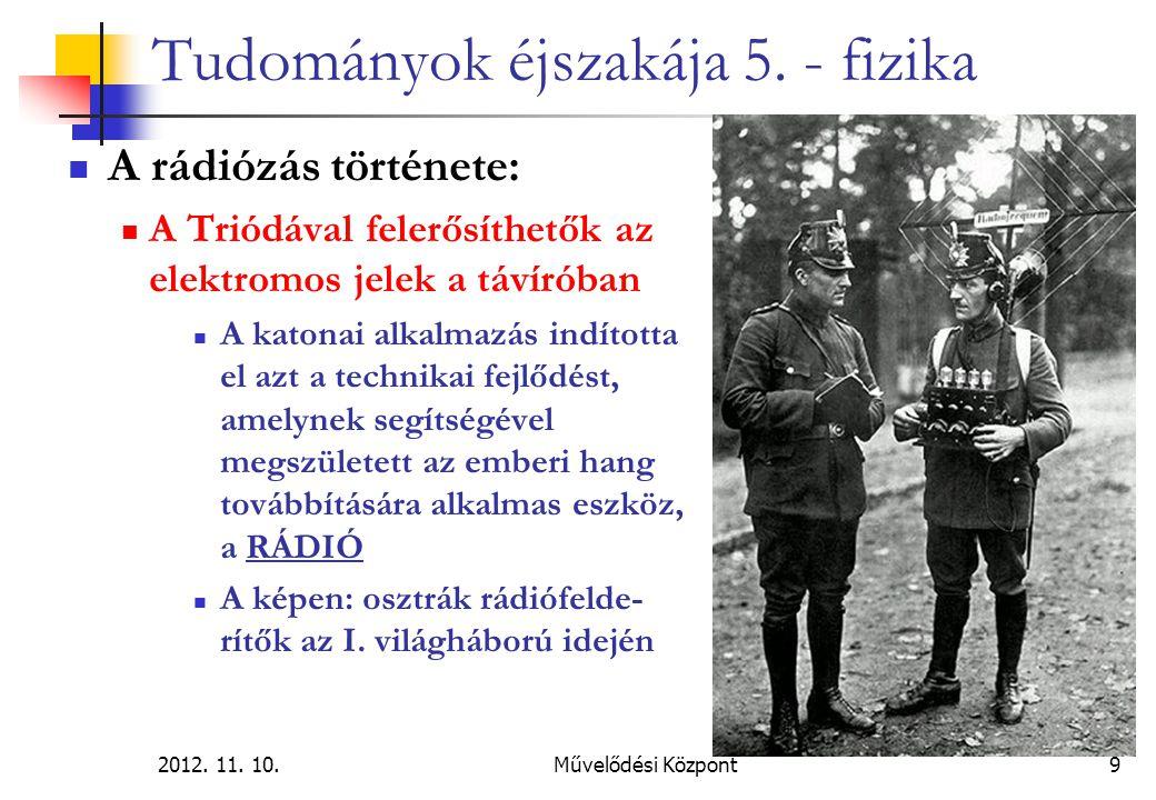 2012.11. 10.Művelődési Központ30 Tudományok éjszakája 5.